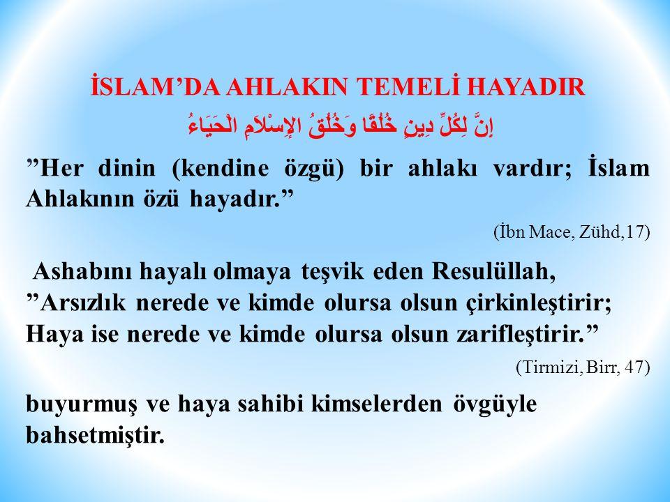 İSLAM'DA AHLAKIN TEMELİ HAYADIR