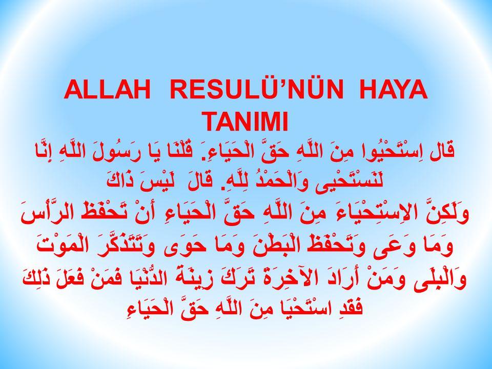ALLAH RESULÜ'NÜN HAYA TANIMI