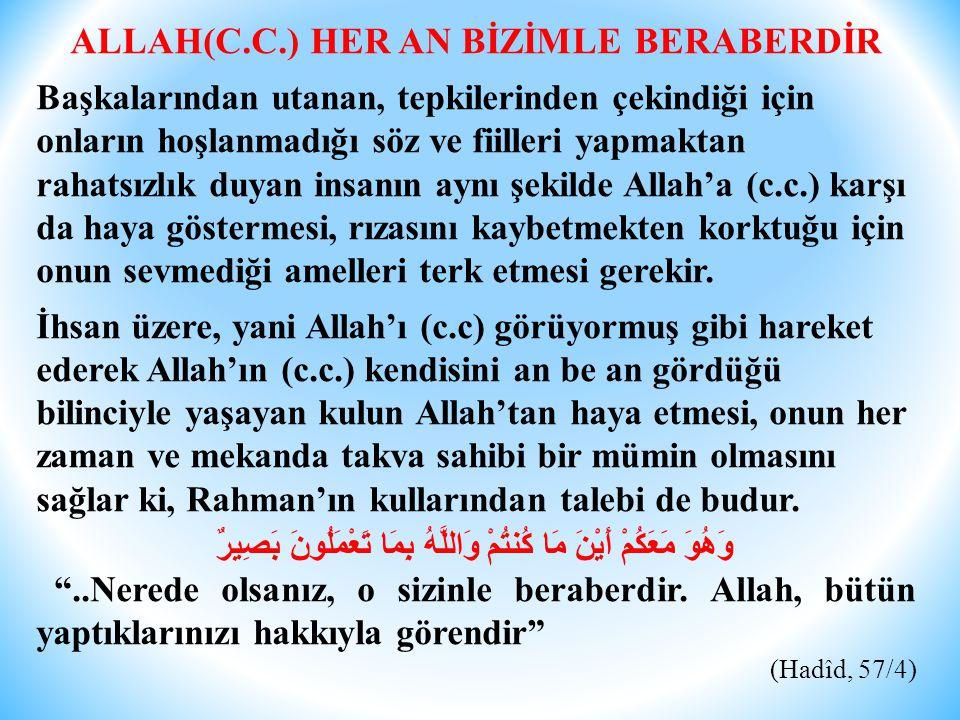 ALLAH(C.C.) HER AN BİZİMLE BERABERDİR