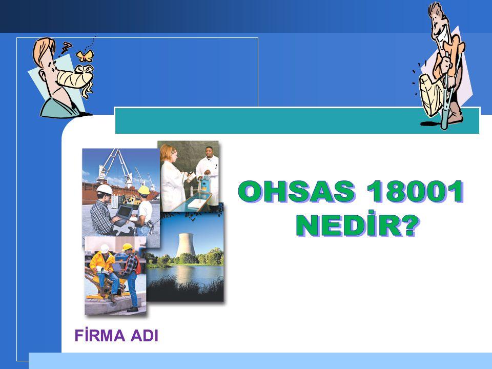 OHSAS 18001 NEDİR FİRMA ADI