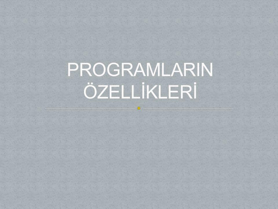PROGRAMLARIN ÖZELLİKLERİ
