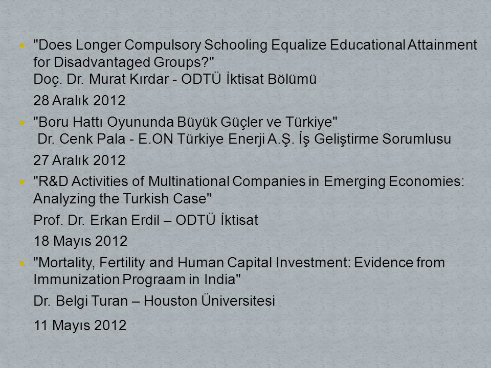 Does Longer Compulsory Schooling Equalize Educational Attainment for Disadvantaged Groups Doç. Dr. Murat Kırdar - ODTÜ İktisat Bölümü