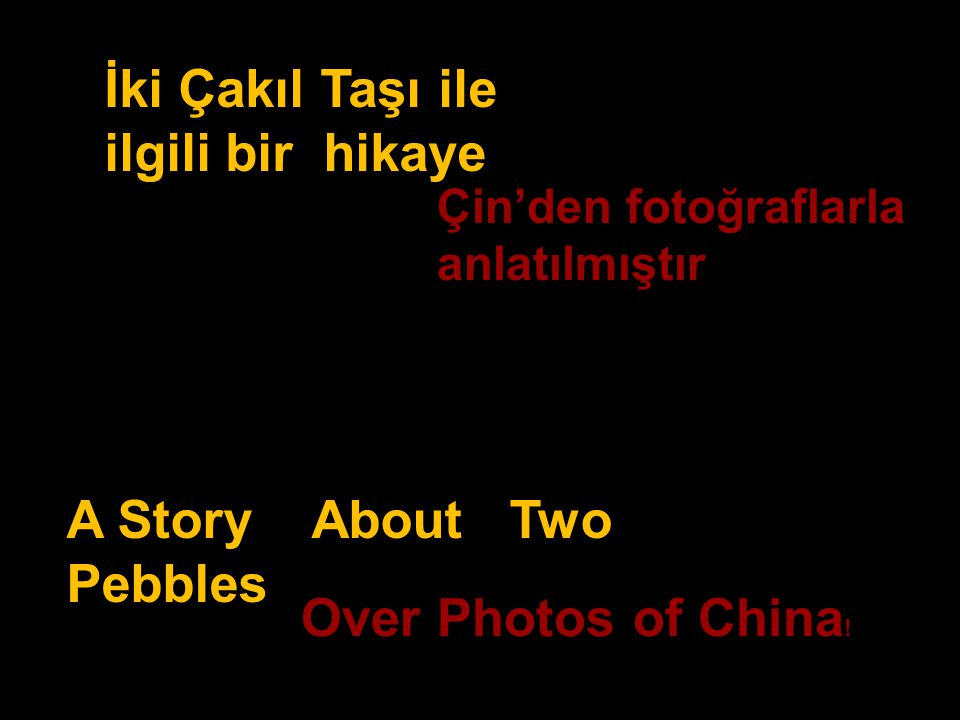 İki Çakıl Taşı ile ilgili bir hikaye