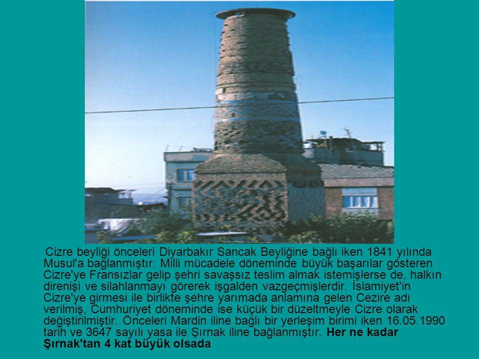 Cizre beyliği önceleri Diyarbakır Sancak Beyliğine bağlı iken 1841 yılında Musul a bağlanmıştır.