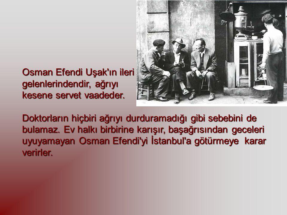 Osman Efendi Uşak ın ileri