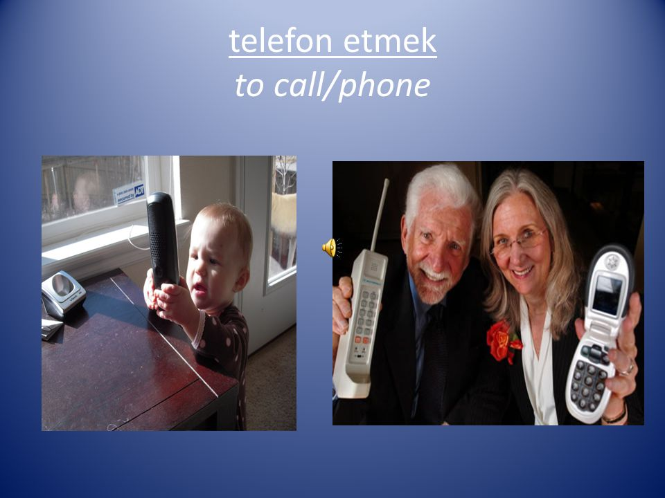 telefon etmek to call/phone