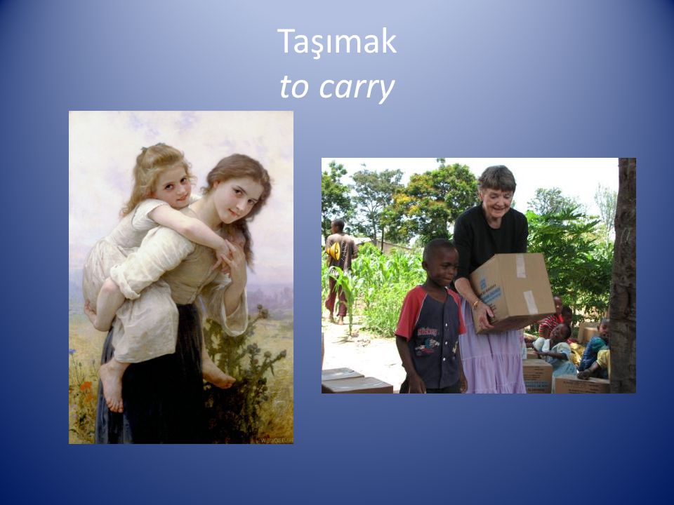 Taşımak to carry