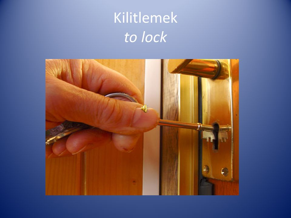 Kilitlemek to lock