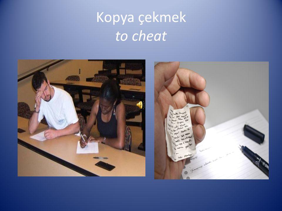 Kopya çekmek to cheat