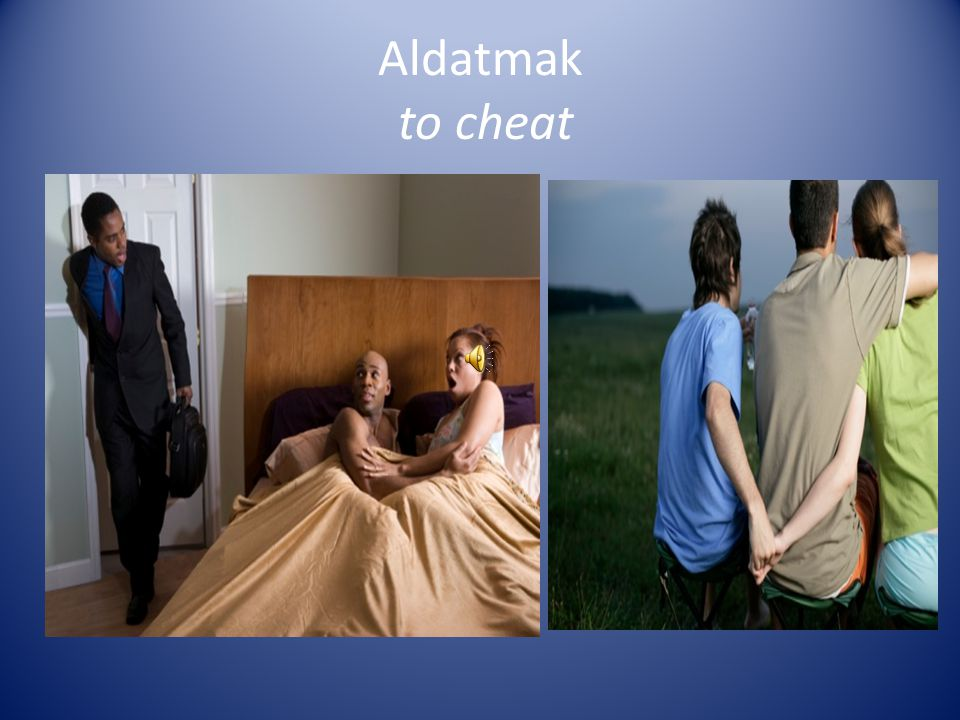 Aldatmak to cheat