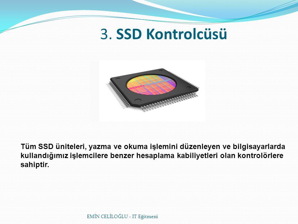 3. SSD Kontrolcüsü Tüm SSD üniteleri, yazma ve okuma işlemini düzenleyen ve bilgisayarlarda.