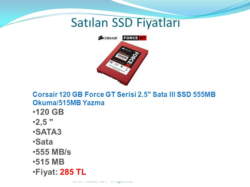 Satılan SSD Fiyatları 120 GB 2,5 SATA3 Sata 555 MB/s 515 MB
