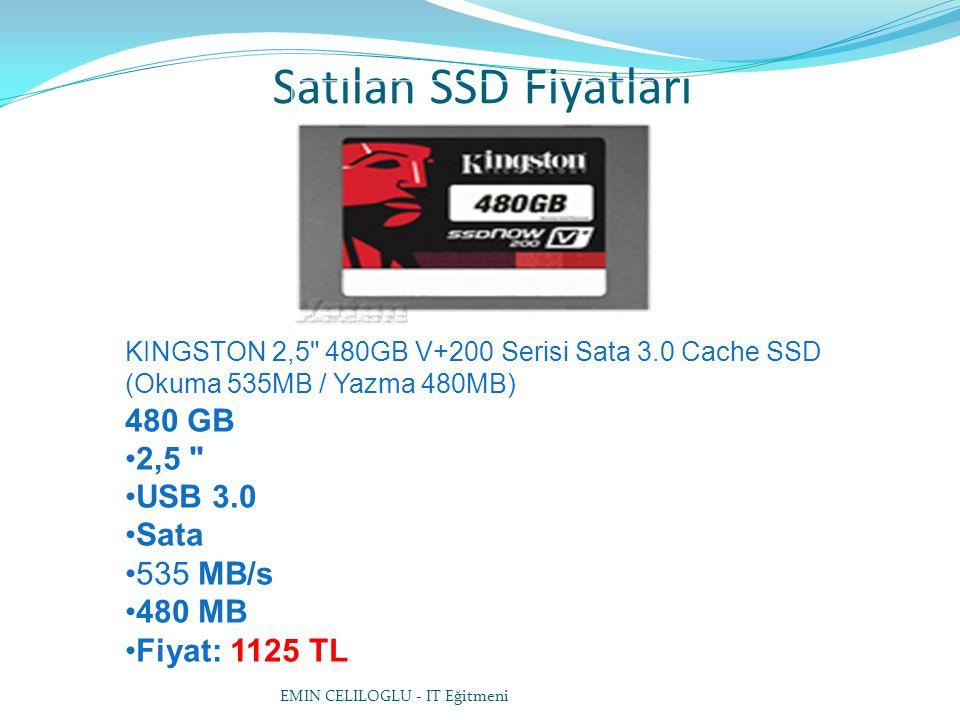 Satılan SSD Fiyatları 480 GB 2,5 USB 3.0 Sata 535 MB/s 480 MB