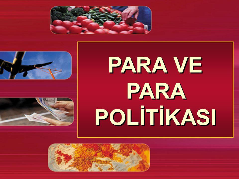 PARA VE PARA POLİTİKASI