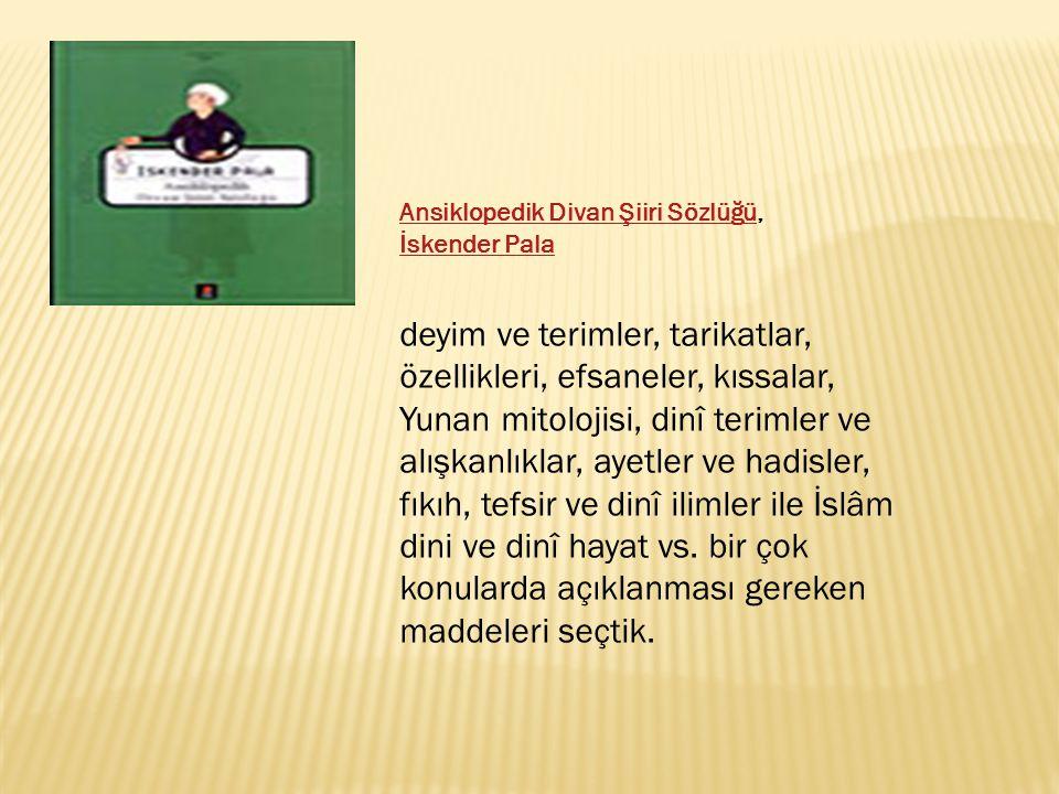 Ansiklopedik Divan Şiiri Sözlüğü, İskender Pala