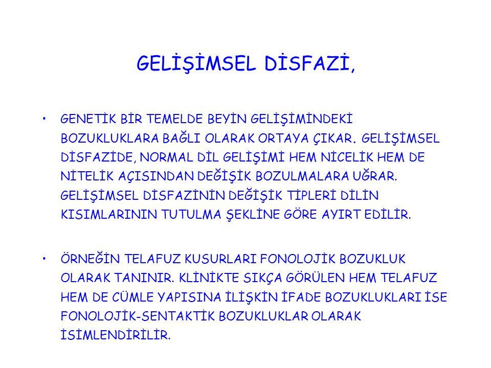 GELİŞİMSEL DİSFAZİ,