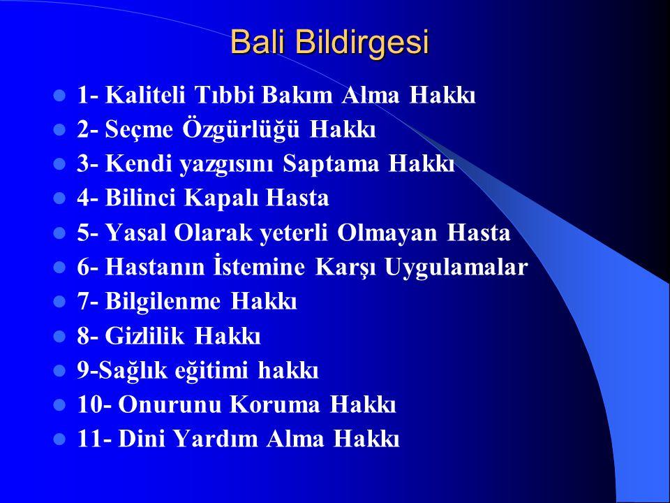 Bali Bildirgesi 1- Kaliteli Tıbbi Bakım Alma Hakkı