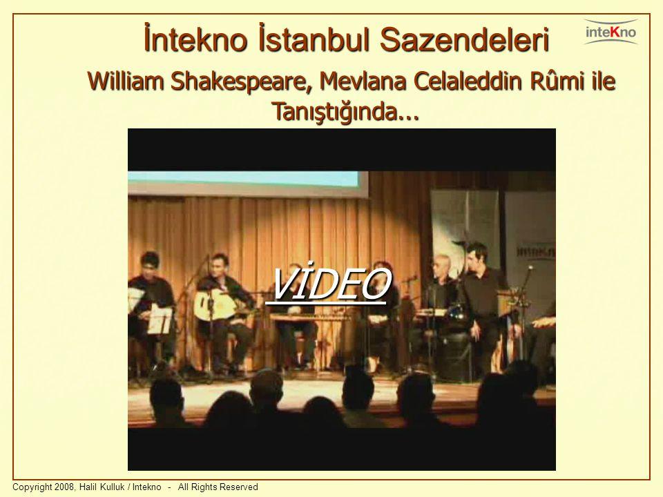 İntekno İstanbul Sazendeleri William Shakespeare, Mevlana Celaleddin Rûmi ile Tanıştığında...