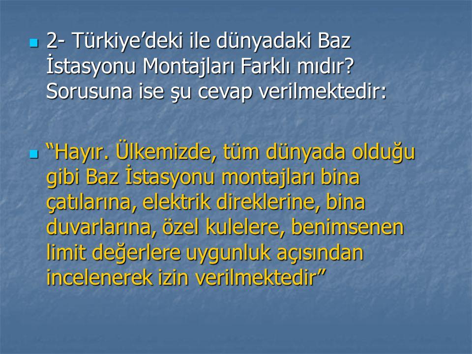 2- Türkiye'deki ile dünyadaki Baz İstasyonu Montajları Farklı mıdır