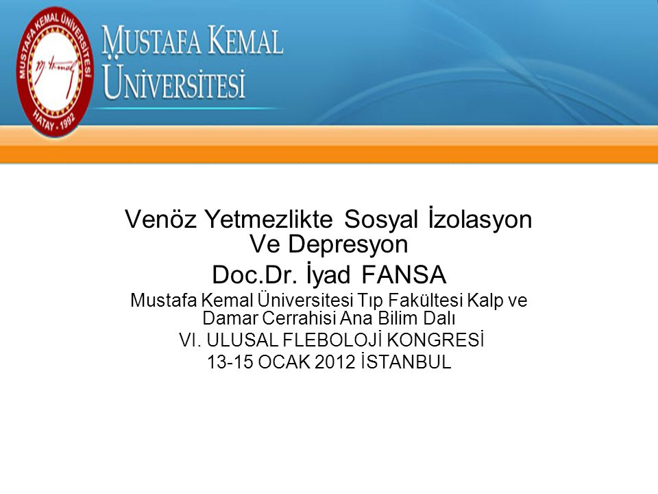 Venöz Yetmezlikte Sosyal İzolasyon Ve Depresyon Doc.Dr. İyad FANSA