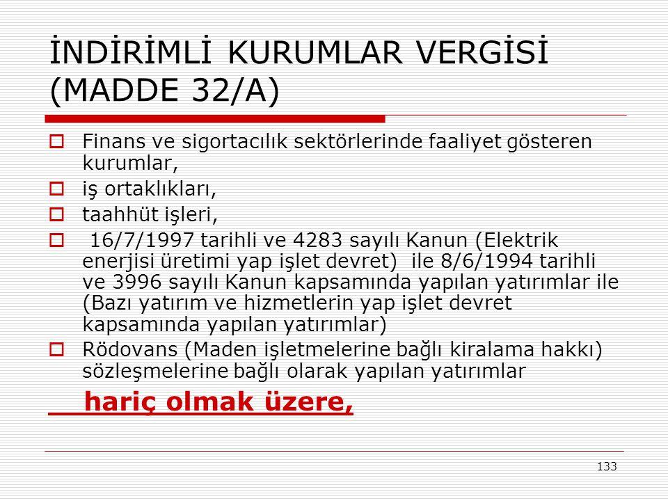 İNDİRİMLİ KURUMLAR VERGİSİ (MADDE 32/A)