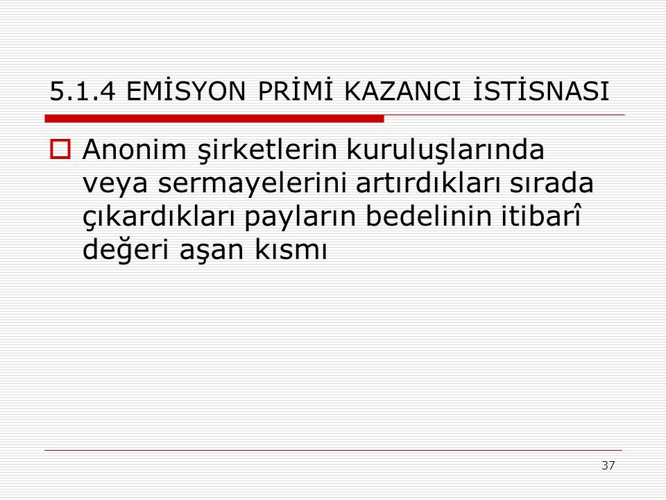 5.1.4 EMİSYON PRİMİ KAZANCI İSTİSNASI