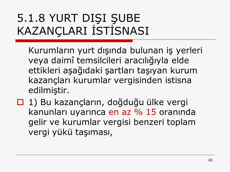 5.1.8 YURT DIŞI ŞUBE KAZANÇLARI İSTİSNASI