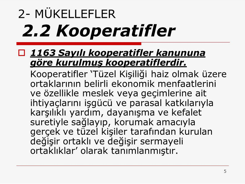 2- MÜKELLEFLER 2.2 Kooperatifler