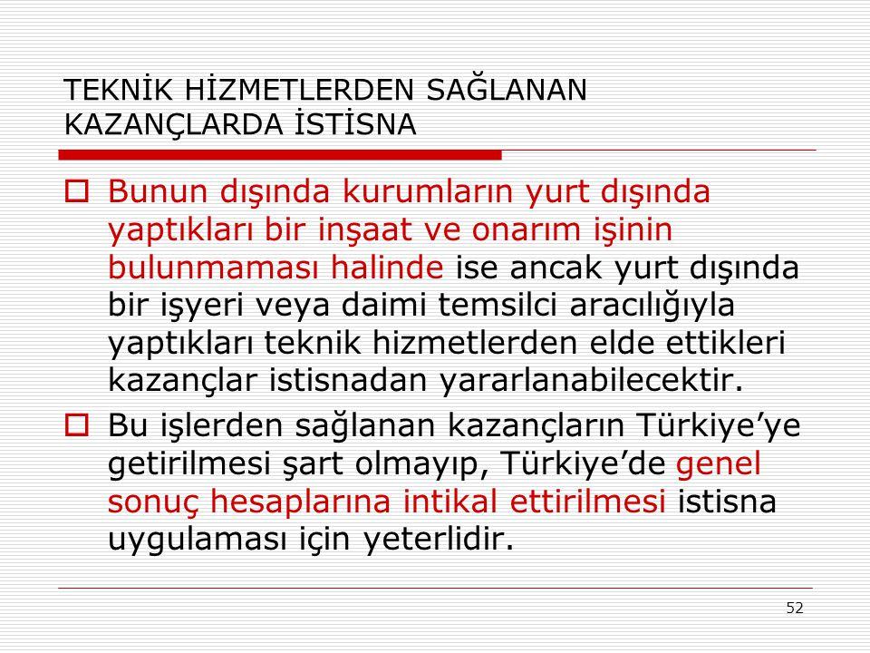 TEKNİK HİZMETLERDEN SAĞLANAN KAZANÇLARDA İSTİSNA