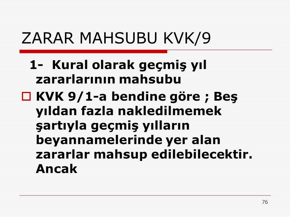 ZARAR MAHSUBU KVK/9 1- Kural olarak geçmiş yıl zararlarının mahsubu