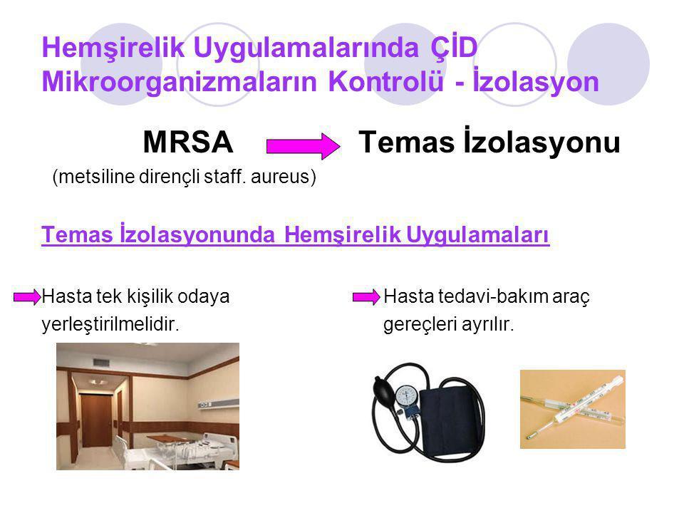 Hemşirelik Uygulamalarında ÇİD Mikroorganizmaların Kontrolü - İzolasyon