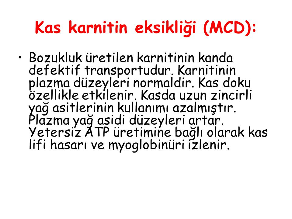 Kas karnitin eksikliği (MCD):