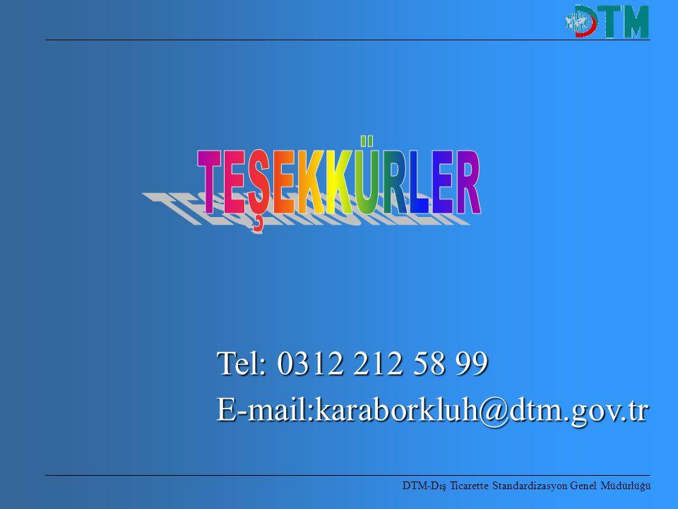 TEŞEKKÜRLER Tel: 0312 212 58 99 E-mail:karaborkluh@dtm.gov.tr