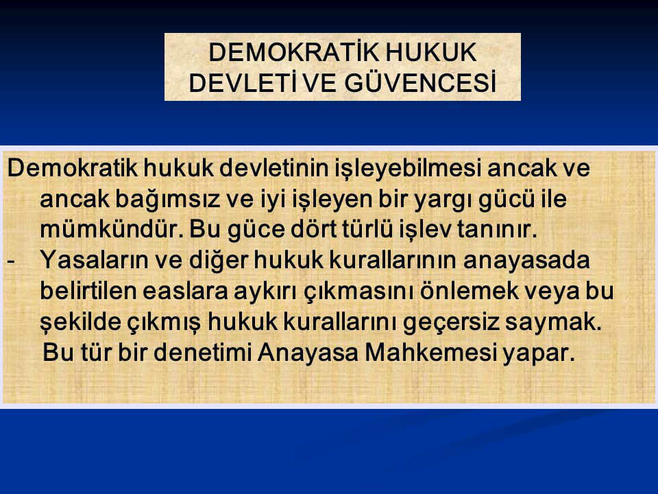 DEMOKRATİK HUKUK DEVLETİ VE GÜVENCESİ