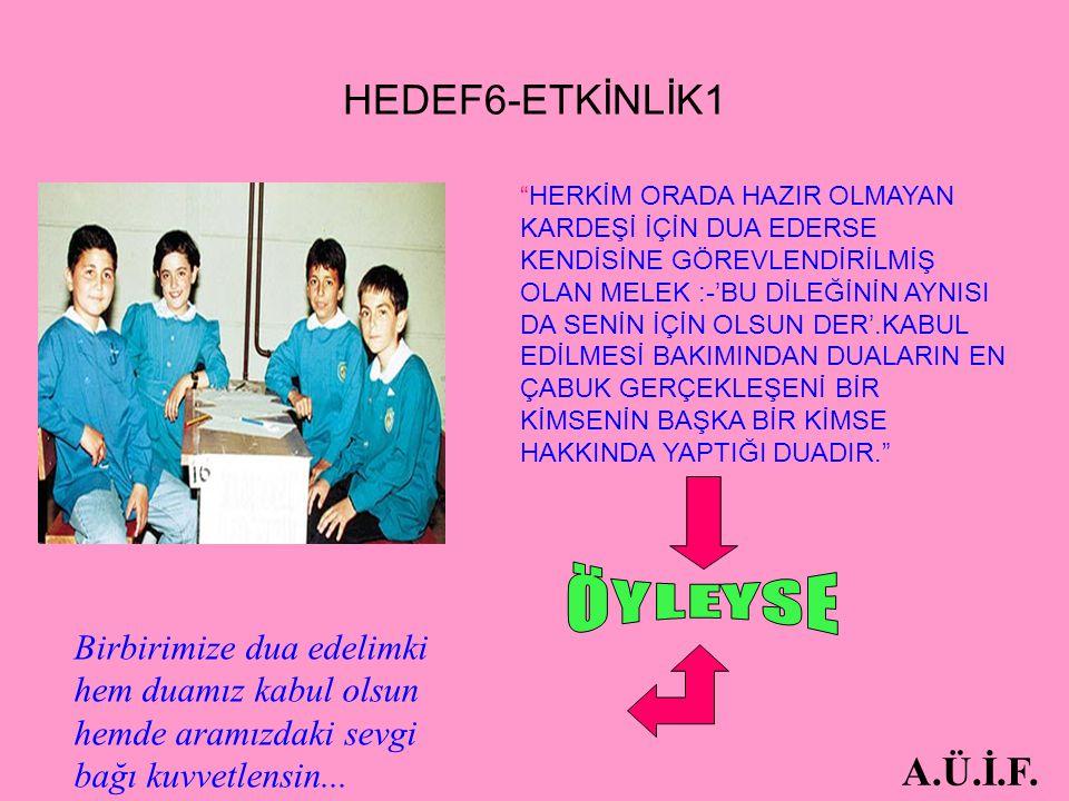 HEDEF6-ETKİNLİK1 ÖYLEYSE A.Ü.İ.F.