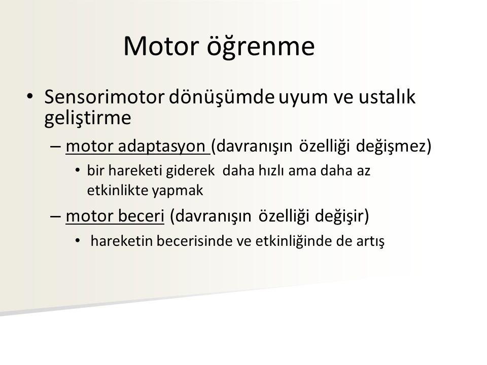 Motor öğrenme Sensorimotor dönüşümde uyum ve ustalık geliştirme