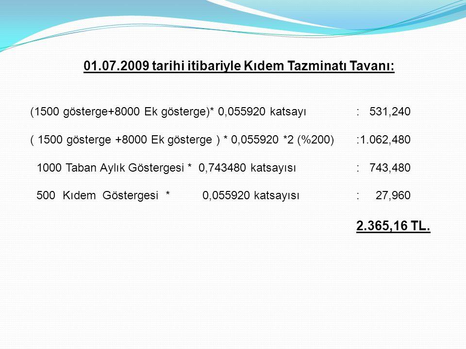 01.07.2009 tarihi itibariyle Kıdem Tazminatı Tavanı: