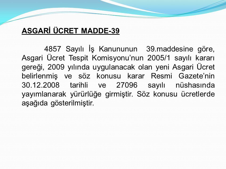 ASGARİ ÜCRET MADDE-39