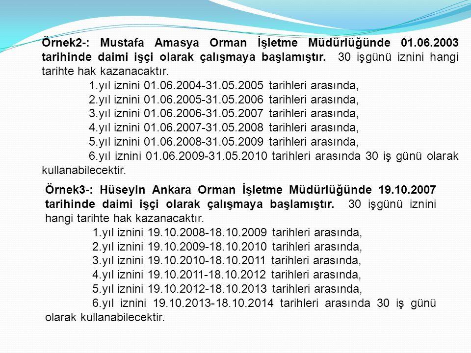 Örnek2-: Mustafa Amasya Orman İşletme Müdürlüğünde 01. 06