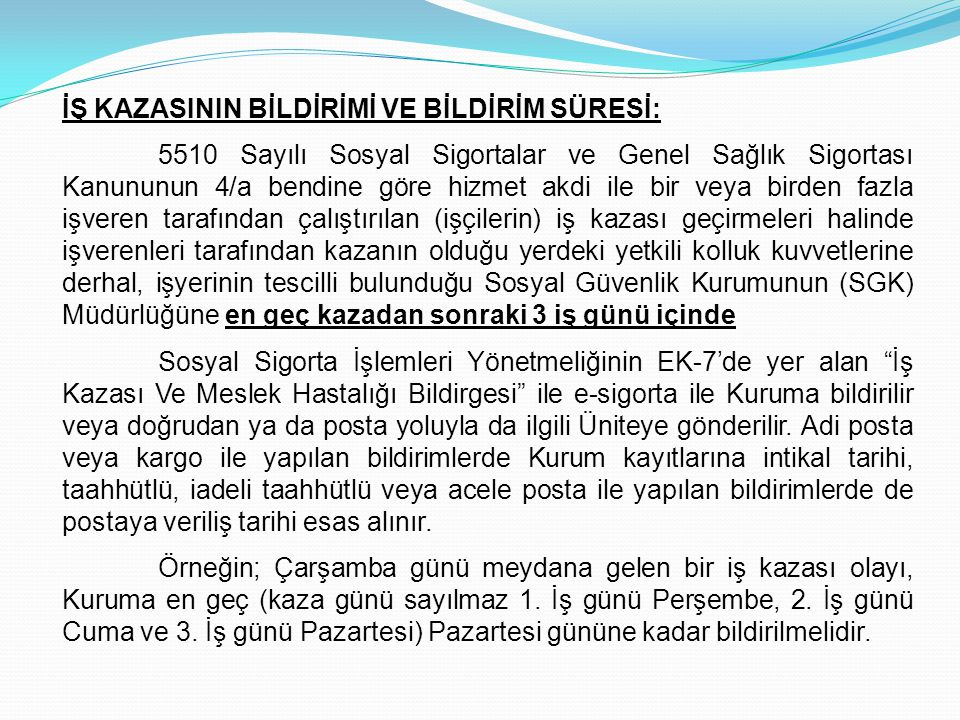 İŞ KAZASININ BİLDİRİMİ VE BİLDİRİM SÜRESİ: