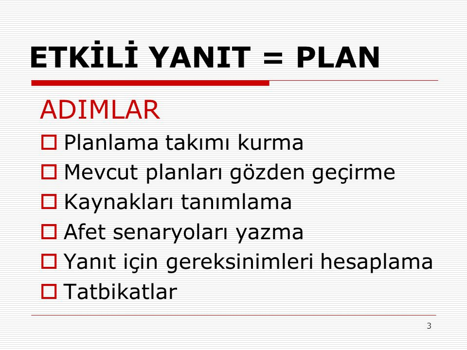 ETKİLİ YANIT = PLAN ADIMLAR Planlama takımı kurma
