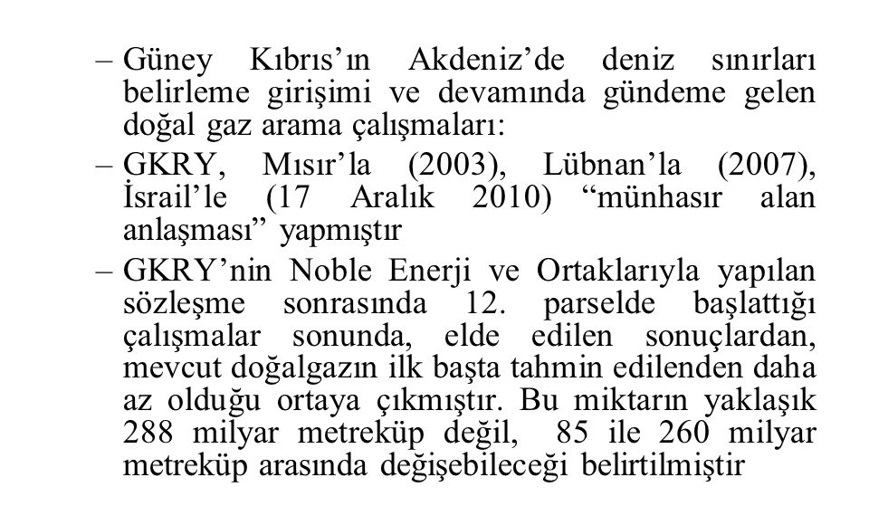 Güney Kıbrıs'ın Akdeniz'de deniz sınırları belirleme girişimi ve devamında gündeme gelen doğal gaz arama çalışmaları: