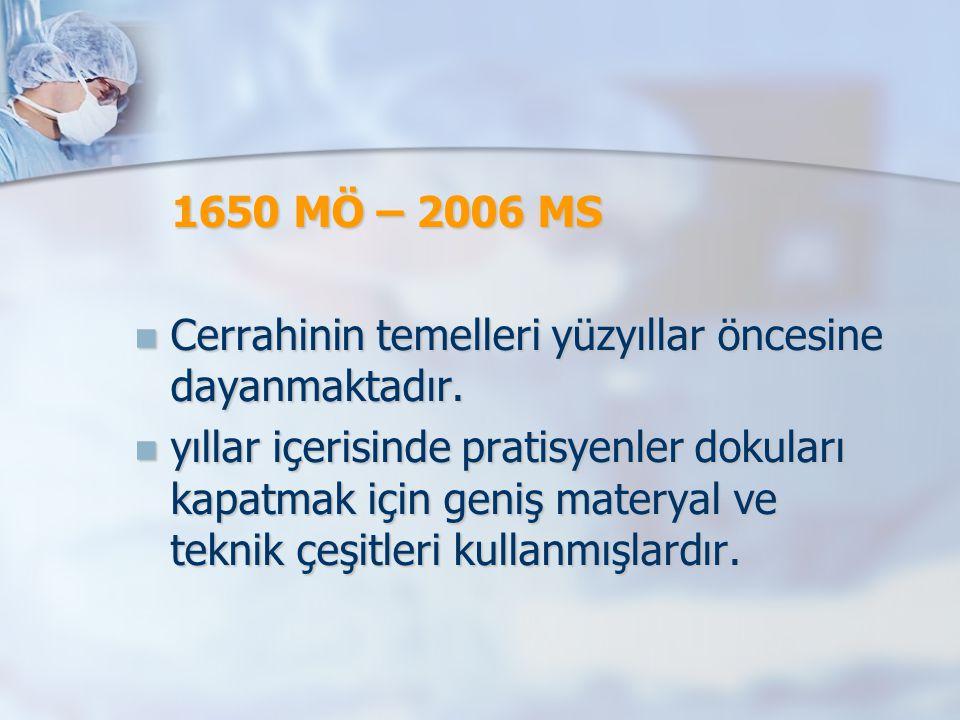 1650 MÖ – 2006 MS Cerrahinin temelleri yüzyıllar öncesine dayanmaktadır.