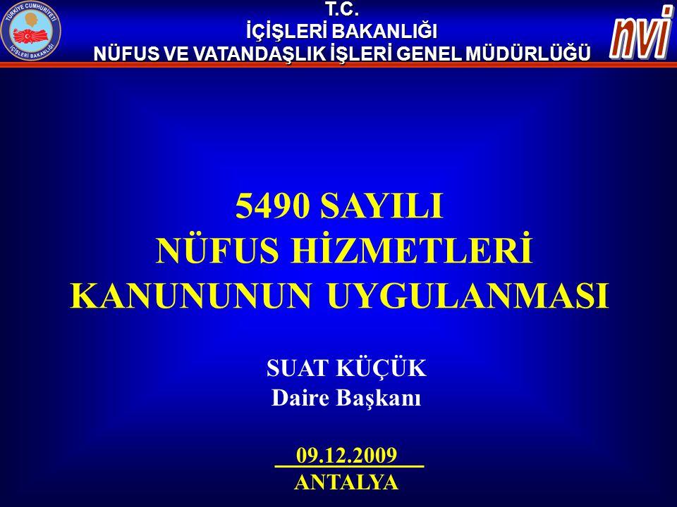 5490 SAYILI NÜFUS HİZMETLERİ KANUNUNUN UYGULANMASI