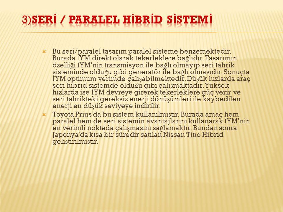 3)Serİ / Paralel Hİbrİd Sİstemİ