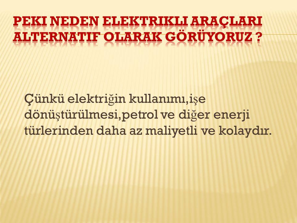 Peki neden elektrikli araçlarI alternatif olarak görüyoruz