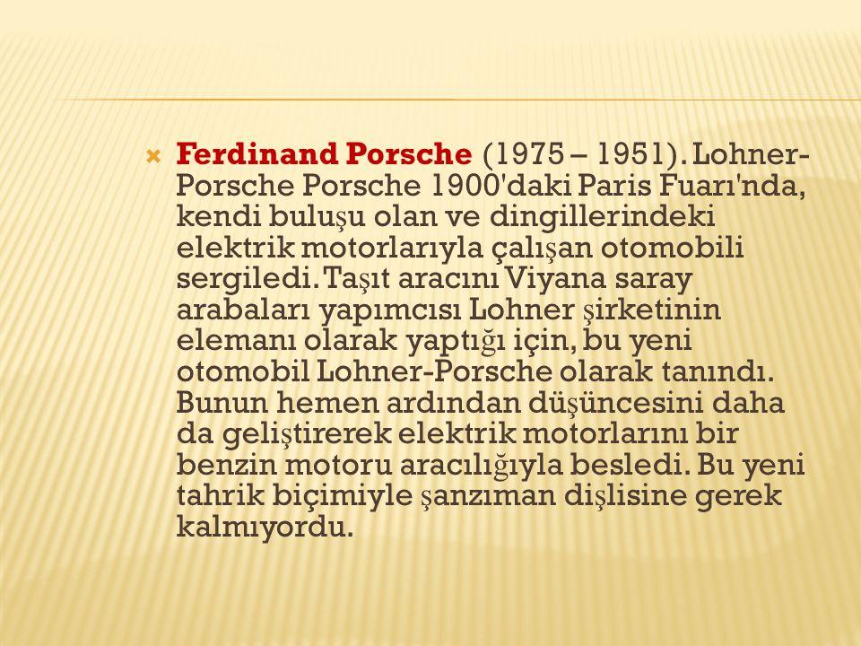 Ferdinand Porsche (1975 – 1951).