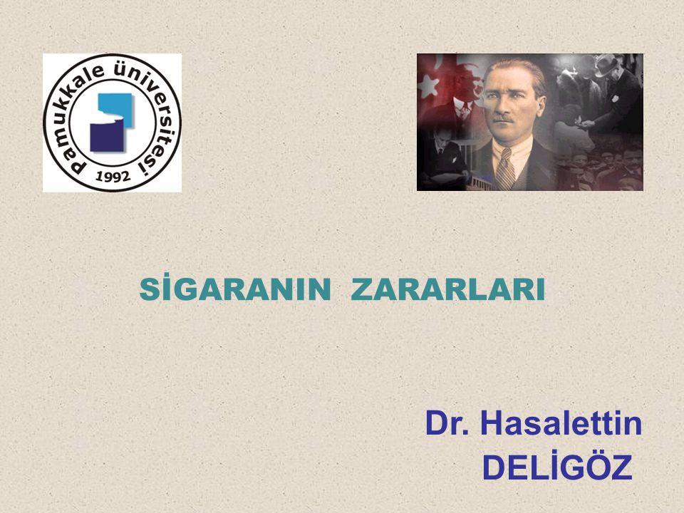 SİGARANIN ZARARLARI Dr. Hasalettin DELİGÖZ