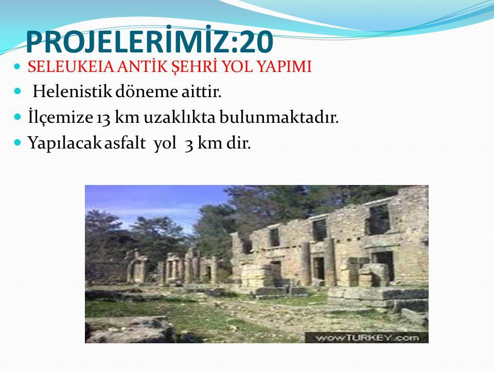 PROJELERİMİZ:20 Helenistik döneme aittir.