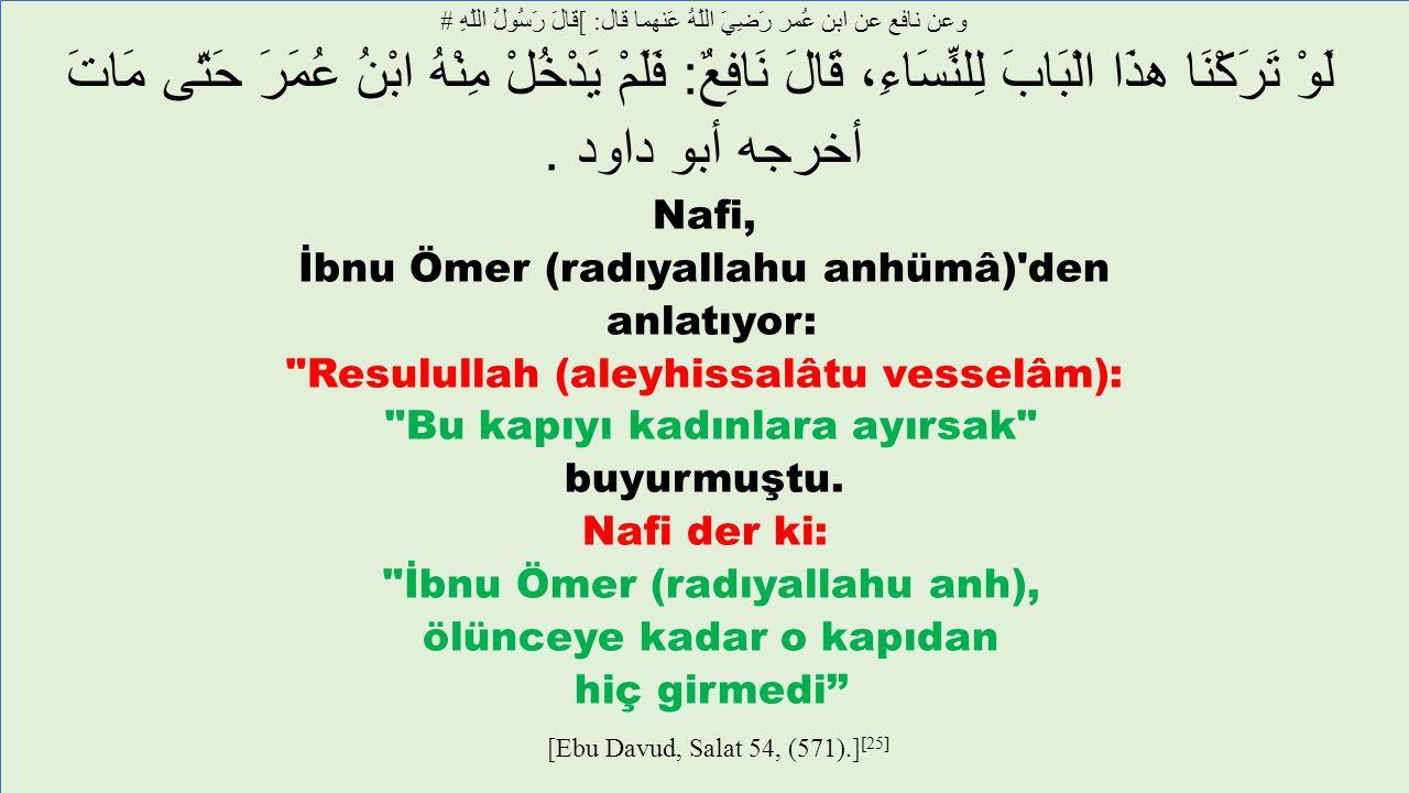 İbnu Ömer (radıyallahu anhümâ) den anlatıyor: